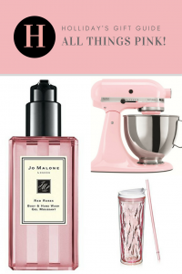 Holliday's GIft Guide - All Things PINK!