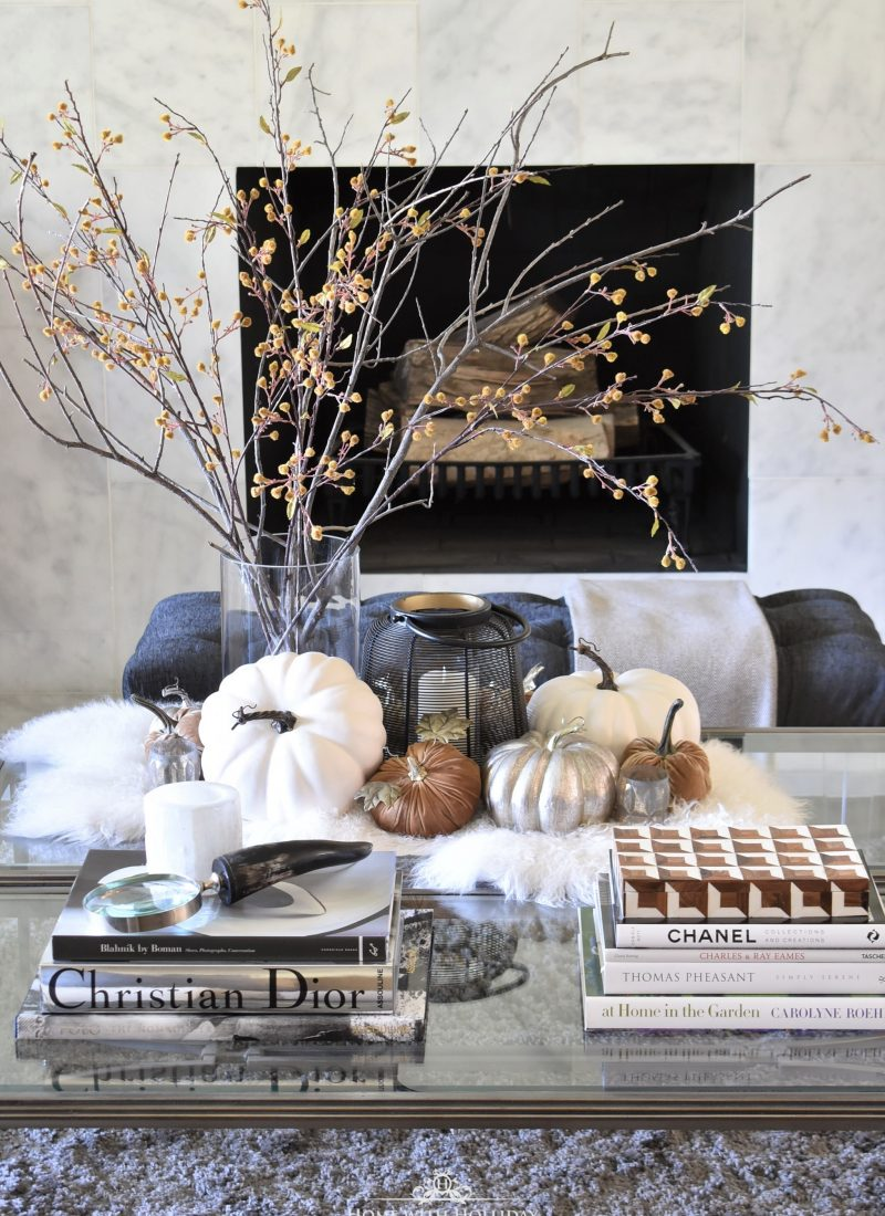 Home with Holliday's Top 10 Posts of 2019 - Warm and Cozy Fall Coffee Table Styling