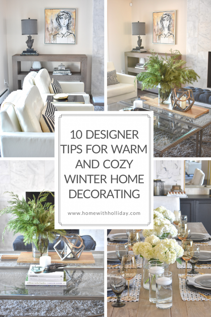 Designer Tips for Warm and Cozy Winter Home Decorating - Home with Holliday