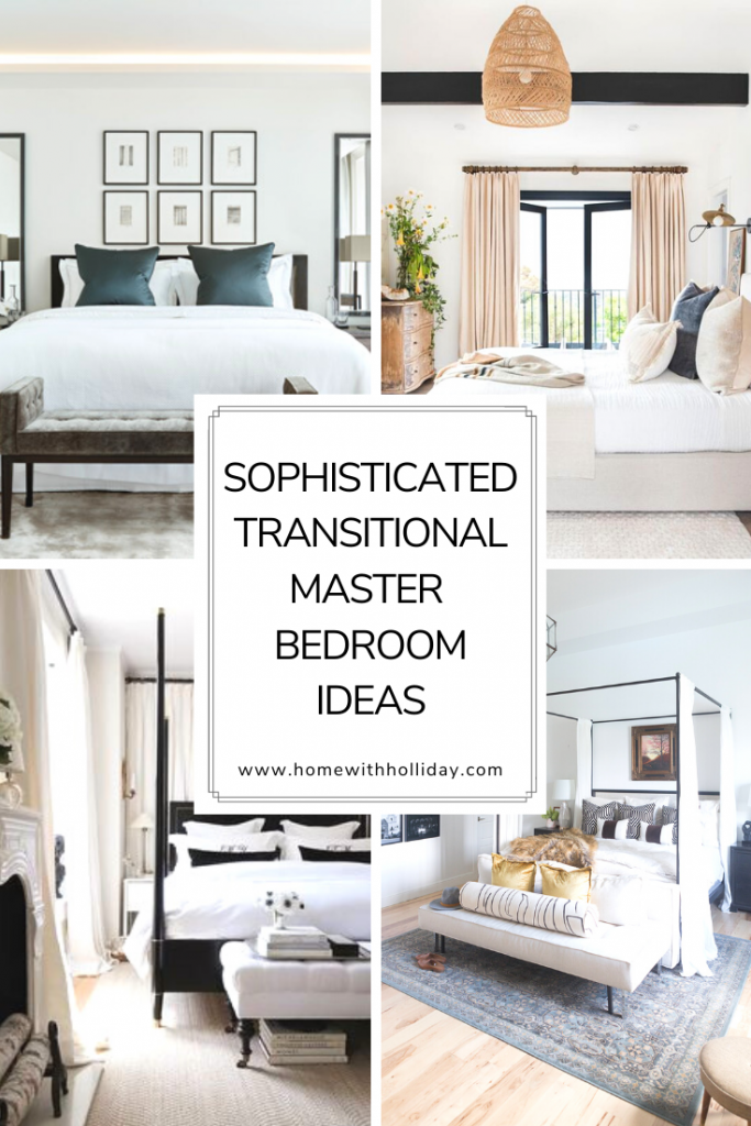 10 Sophisticated Transitional Master Bedroom Ideas - Home with Holliday