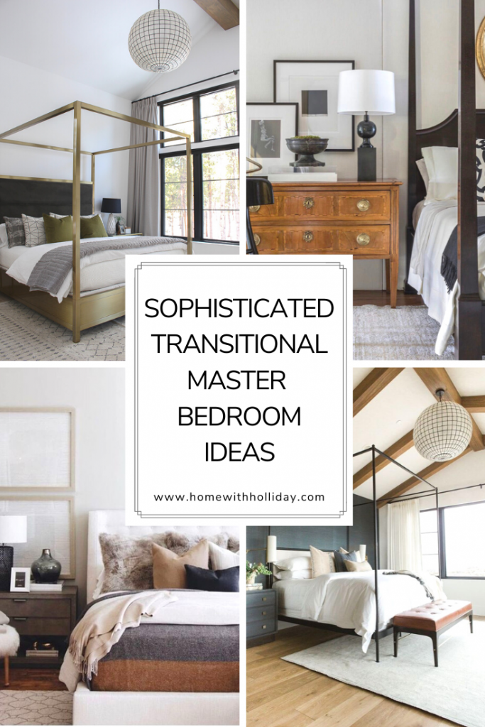 Ten Sophisticated Transitional Master Bedroom Ideas - Home with Holliday