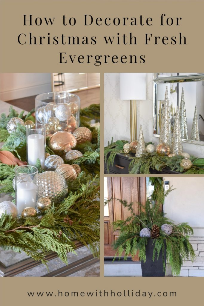 A Collage of ideas of How to Decorate for Christmas with Fresh Evergreens
